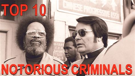 7 Most Infamous Criminals In History by Top 10 Most Notorious Criminals In American History