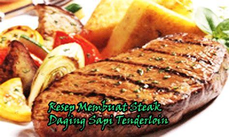 Daging Babi Bagian Has Dalam Tenderloin quiltmum resep membuat steak daging sapi tenderloin