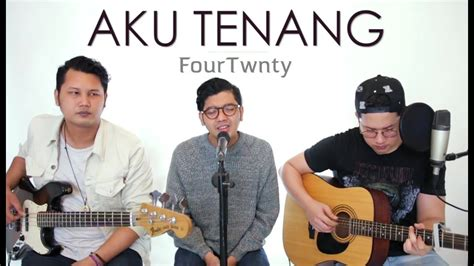 free download mp3 fourtwnty aku tenang aku tenang fourtwnty live cover danis ajay oskar