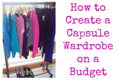 How To Create A Capsule Wardrobe by How To Create A Capsule Wardrobe On A Budget