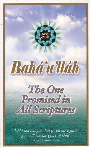 one promised the one trilogy baha u llah the one promised in all scriptures god s