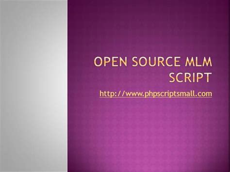 Open Source Mba by Open Source Mlm Script Authorstream