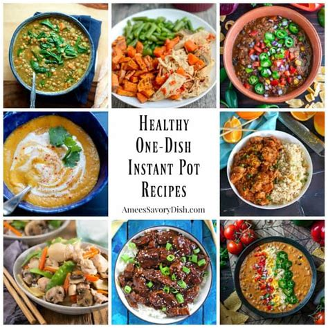 easy one dish healthy instant pot recipes amee s savory dish