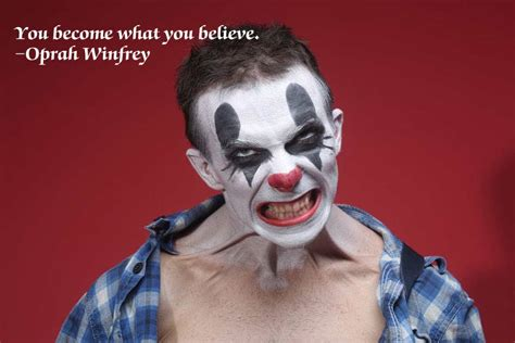 inspirational quotes superimposed  stock images  evil clowns thought catalog
