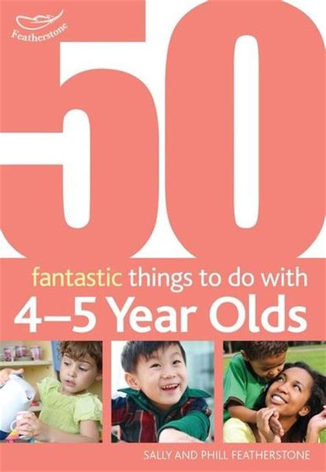 things 50 years old 50 fantastic things to do with 4 5 year olds etc