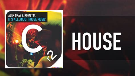 all about house music alex gray ft rowetta it s all about house music youtube