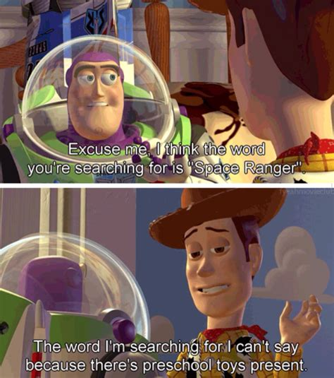 Toy Story Woody Meme - excuse me i think the word you re searching for is space