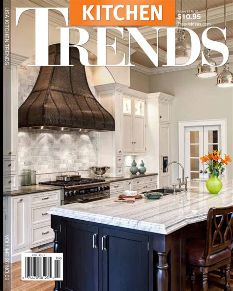 kitchen trends magazine trends kitchen magazine march cover features drury design