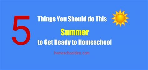 11 things you can t do in school anymore out of the 5 things you can do this summer to get ready to homeschool