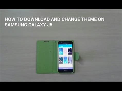 how to change themes on samsung grand prime how to download and change theme on samsung galaxy j5