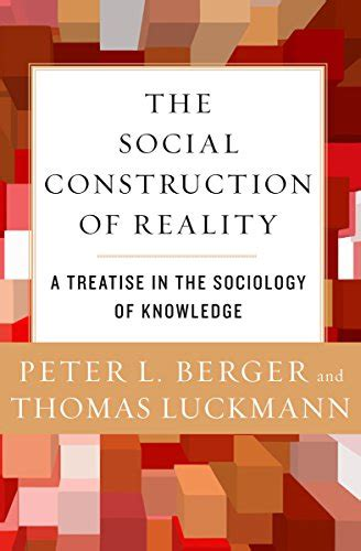 Reality Of Social Construction the social construction of reality a treatise in the