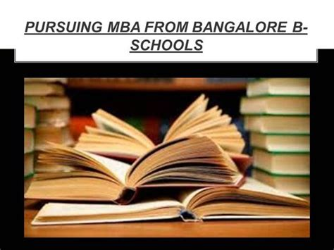 Mba B Schools by Pursuing Mba From Bangalore B Schools Authorstream