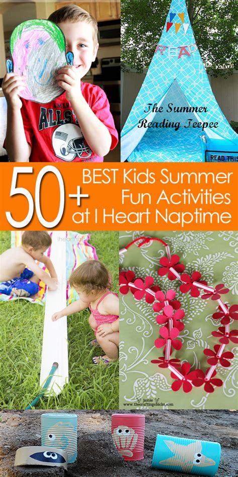 50 of the best kids summer fun activities i heart nap time
