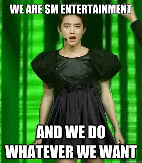 Sm Meme - we are sm entertainment and we do whatever we want kyungsoo