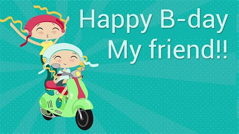 happy birthday  friend youtube