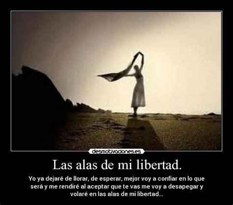 mi vida mi libertad las alas de mi libertad desmotivaciones