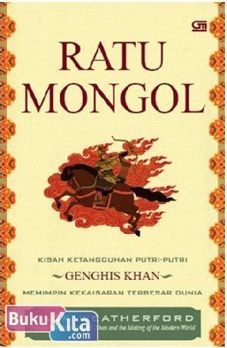 Buku Sejarah Uang Weatherford bukukita ratu mongol kisah ketangguhan putri putri genghis khan memimpin kekaisaran