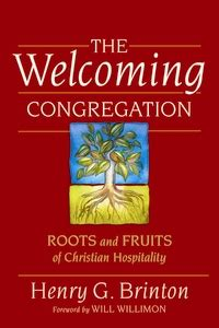 the roots of leadership books brinton the welcoming congregation book summaries