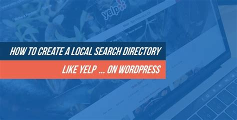 How To Search On Yelp How To Create A Local Search Directory Like Yelp On