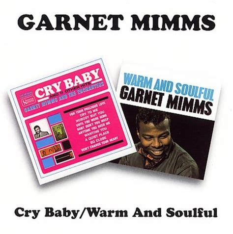 A Place Garnet Mimms Lyrics Garnet Mimms Cry Baby Warm And Soulful Cd 2002 Bgo Beat Goes On Oldies