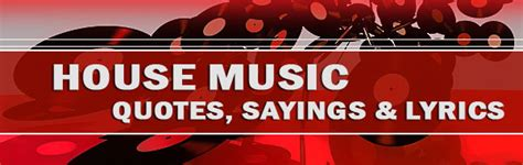 house music songs list house music songs quotes sayings and lyrics house music blog best new house music