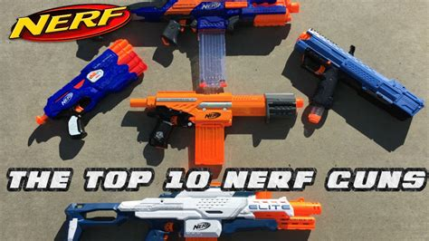 nerf best gun in the world the top 10 nerf guns 2016