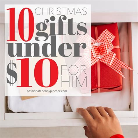 10 christmas gifts under 10 for him passionate penny