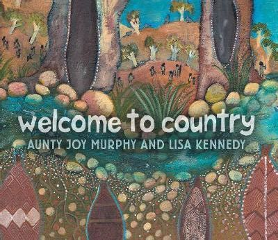 welcome to country a traditional aboriginal ceremony books review welcome to country by murphy
