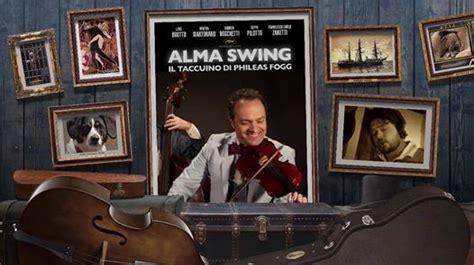 Alma Swing by Alma Swing In Quot Il Taccuino Di Phileas Fogg Quot Gt Argo16