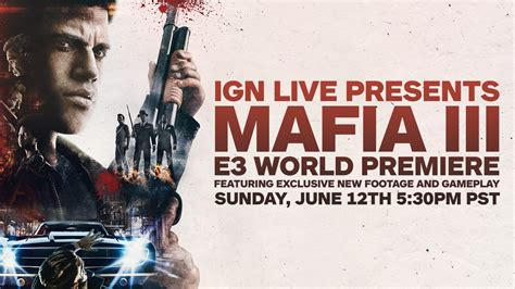 Premiere Sunday by E3 2016 How To The Mafia 3 E3 World Premiere Ign