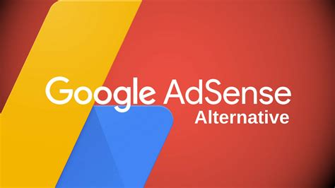 adsense alternatif best google adsense alternatives for blog 2018 edition