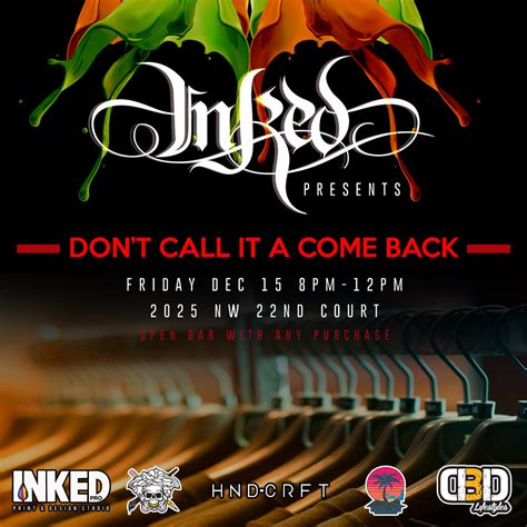 Dont Call It A Comeback by Event Inked Presents Don T Call It A Come Back