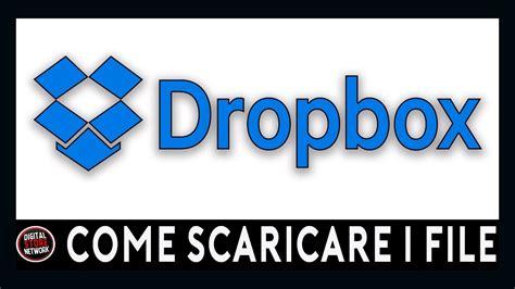 dropbox keeps closing come scaricare file da dropbox youtube