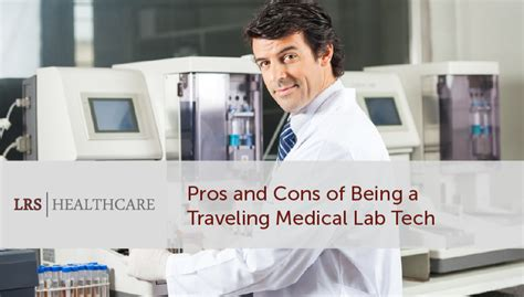 7 Pros And Cons Of Becoming A by Pros And Cons Of Being A Traveling Lab Tech Lrs