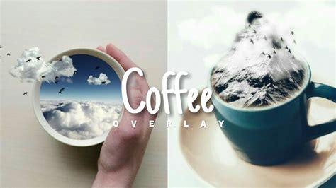 tutorial picsart kekinian edit foto kekinian coffee overlay dengan picsart picsart