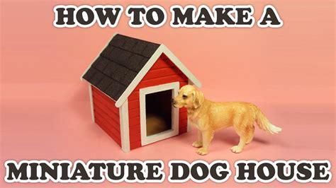 how to make a good dog house how to make a doll s dog house youtube