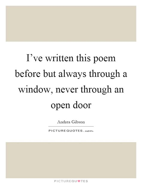 Open The Door Poem by I Ve Written This Poem Before But Always Through A Window