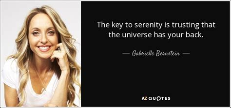 the universe has your top 25 quotes by gabrielle bernstein of 109 a z quotes