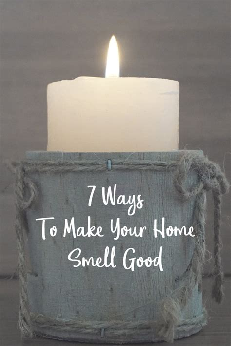 7 Ways To Make Your Home Smell by Freshen Up 7 Ways To Make Your Home Smell