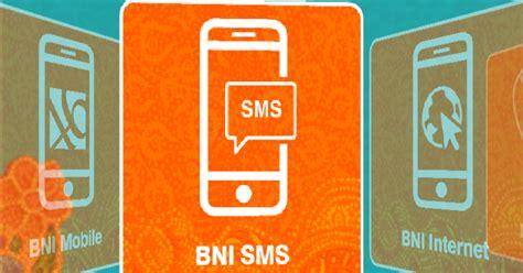 format sms banking bni isi pulsa xl agen bank layanan keuangan agen laku pandai branchless banking