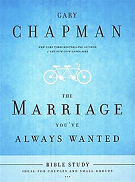 Buku The Marriage You Ve Always Wanted the marriage you ve always wanted bible study chapman gary