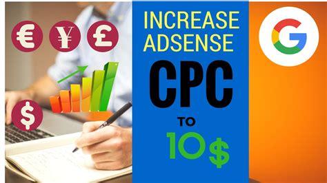 adsense cpc increase adsense cpc to 10 with geniune tricks cost per