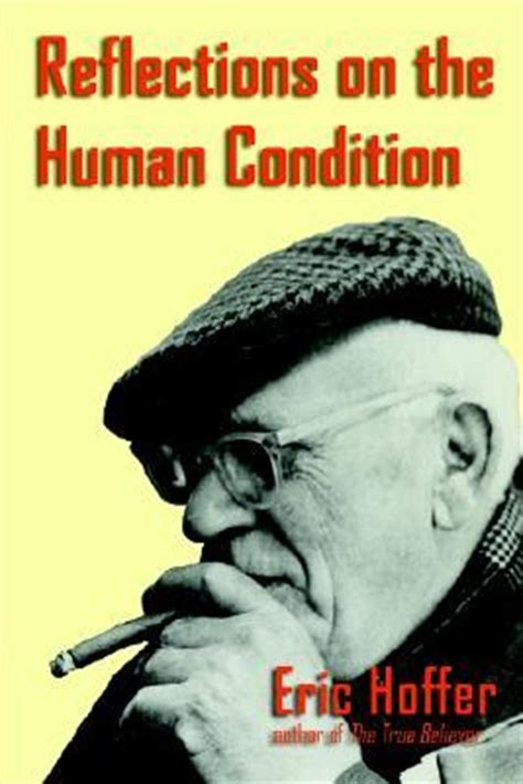 reflections of a simple human books reflections on the human condition by eric hoffer