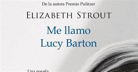 me llamo lucy barton 8416261911 perdida entre mis libros me llamo lucy barton de elizabeth strout