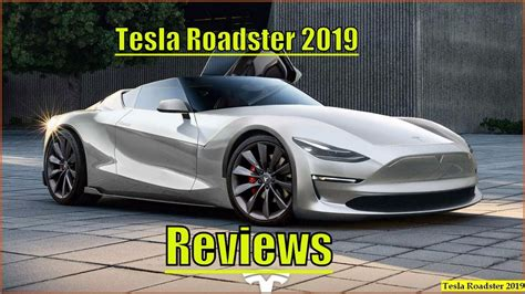 2019 Tesla Roadster P100d by New Tesla Roadster 2019 P100d Concept And Reviews