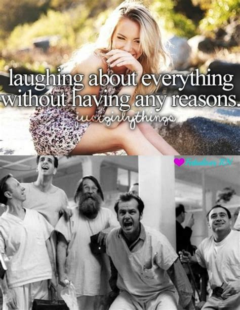 Just Girly Things Meme - laughing about everything without having any reasons just