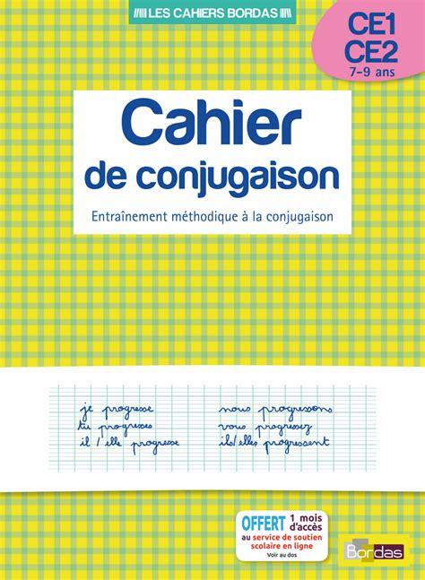 Cahier De Conjugaison Ce1 Ce2 Cahier D Activit 233 S D