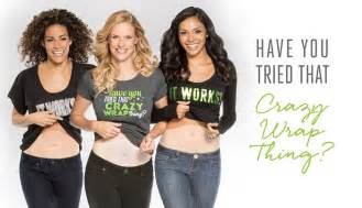 It works body wraps have you tried that crazy wrap thing