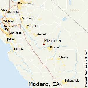 map of madera california best places to live in madera california