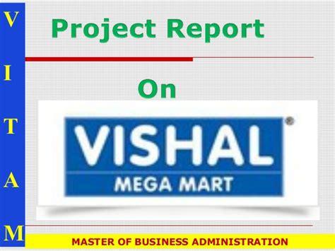 Vishal Mega Mart Project Report Mba by Vishal Mega Mart Presentation 123